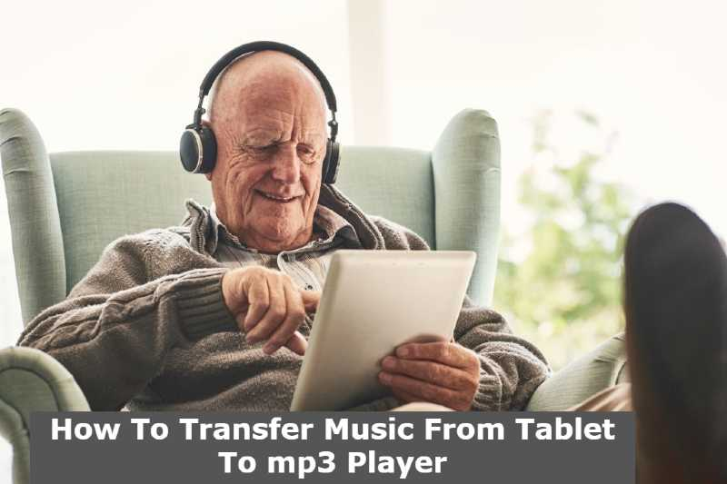 How To Transfer Music From Tablet To mp3 Player